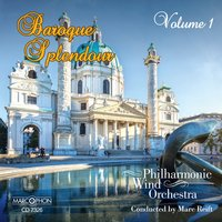 Baroque Splendour Volume 1 — Philharmonic Wind Orchestra & Marc Reift Orchestra