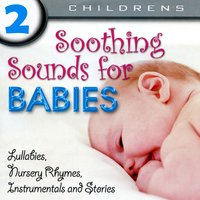 Soothing Sounds For Babies Volume 2 — Pop Goes The Weasel