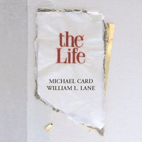 Life, The — Michael Card