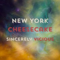 New York Cheesecake — Sincerely Vicious