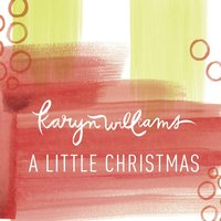 A Little Christmas - Single — Karyn Williams