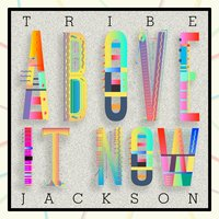 Above It Now — Tribe Jackson