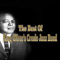 The Best of King Oliver's Creole Jazz Band — King Oliver's Creole Jazz Band