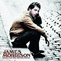 Songs For You, Truths For Me — James Morrison