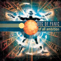 ...Of All Ambition — Dog of Panic
