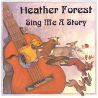 Sing Me A Story — Heather Forest