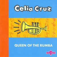 Queen Of The Rumba — Celia Cruz