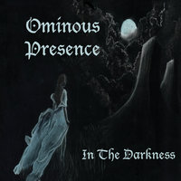 In the Darkness — Ominous Presence