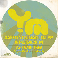 Get with This! — Saeed Younan, DJ PP, Patrick M