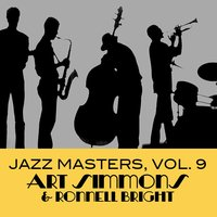 Jazz Masters, Vol. 9 — Ronnell Bright, Art Simmons, Art Simmons & Ronnell Bright