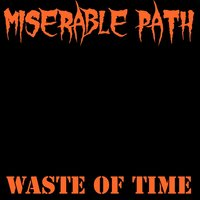 Waste of Time — Miserable Path