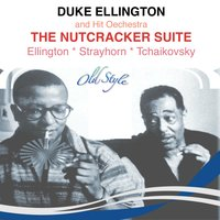 The Nutcracker Suite — Пётр Ильич Чайковский, Duke Ellington & His Orchestra