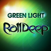Green Light — Roll Deep