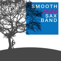 Smooth Jazz Sax Band — Smooth Jazz Band, Romantic Sax Instrumentals, Romantic Sax Instrumentals|Smooth Jazz Band