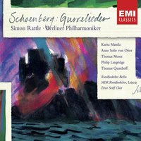 Schoenberg : Gurrelieder/Rattle — Sir Simon Rattle, Арнольд Шёнберг