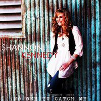 No One To Catch Me - Single — Shannon Kennedy