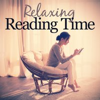 Relaxing Reading Time — Reading and Study Music, Calm Music for Studying, Relaxation Study Music, Calm Music for Studying|Reading and Study Music|Relaxation Study Music