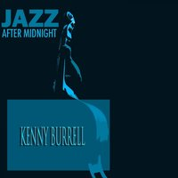 Jazz After Midnight — Kenny Burrell, Jazz After Midnight, Irving Berlin