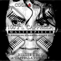 100 A'cappella Masterpieces - Billie Jean: A'cappella Journey — COOL&JAZZY