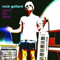 Round The Bend — Nick Gallant