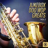 Jukebox Doo Wop Greats, Vol. 2 — сборник