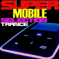 Super Mobile Selection Trance — сборник