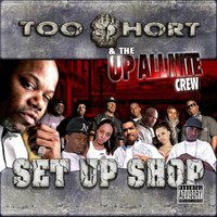 Set Up Shop — Too Short & The Up All Nite Crew