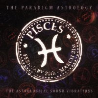 Pisces (The Astrological Sound Vibrations) — The Paradigm Astrology