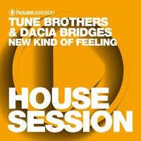 New Kind of Feeling — Tune Brothers, Dacia Bridges