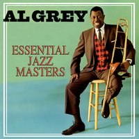 Essential Jazz Masters — Al Grey
