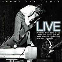Jerry Lee Lewis Live — Jerry Lee Lewis