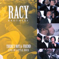There's Not a Friend: Live in Little Rock — The Racy Brothers