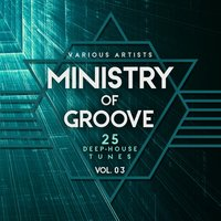 Ministry of Groove, Vol. 3 (25 Deep-House Tunes) — сборник