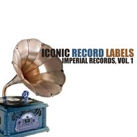 Iconic Record Labels: Imperial Records, Vol. 1 — сборник