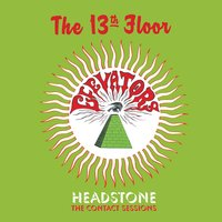 Headstone - The Contact Sessions — The 13th Floor Elevators