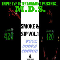 Triple Eye Presents... Smoke & Sip, Vol. 1 — M.D.S