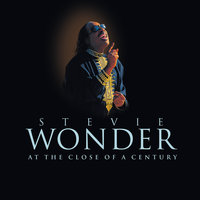 At The Close Of A Century — Stevie Wonder