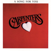 A Song For You — Carpenters