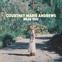 Near You — Courtney Marie Andrews
