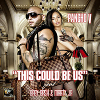 This Could Be Us — Pancho V, Pancho V feat. Baby Bash, Marty Jay R, Marty Jay R