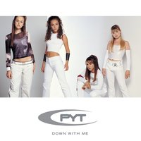 PYT (Down With Me) — PYT