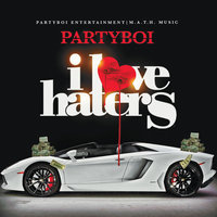 I Love Haters — PartyBoi