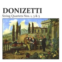 Donizetti: String Quartets Nos. 1, 3 & 5 — Amati Quartet