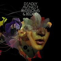 Blossoms & Blood — Deadly Avenger