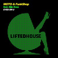 Eyes on U — Moto, Silje Svea, Funkshop, Moto & FunkShop