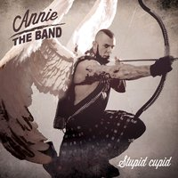 Stupid Cupid — Annie The Band