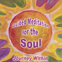 Guided Meditation for the Soul — Chitra Sukhu
