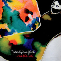 Into the Red — Woody's a Girl