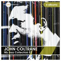 My Jazz Collection 57 (4 Albums) — John Coltrane
