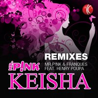Keisha — Franques, Henry Poupa, MR.PiNK, MR.PiNK, Franques